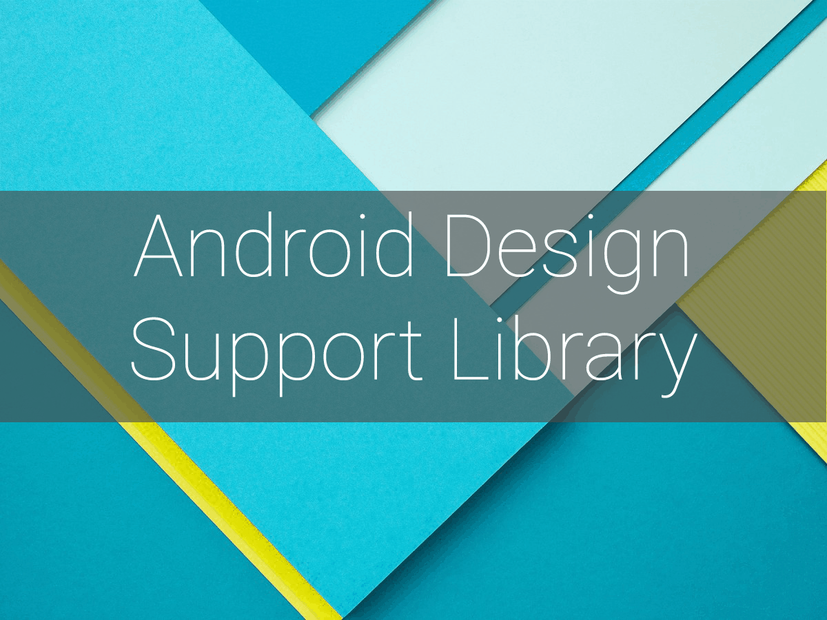 Android Design Support Library - поддержка компонентов Material Design в приложениях с Android 2.1 до Android 5+ (с примерами)